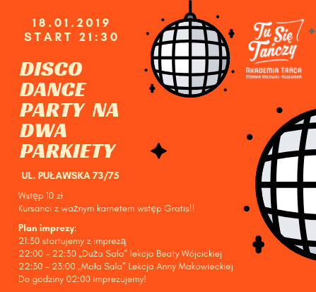 Disco Dance Party na Dwa Parkiety! Zmiana terminu na 25.01.2019 r.