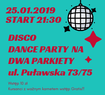 Disco Dance Party na Dwa Parkiety! 25.01.2019 r.